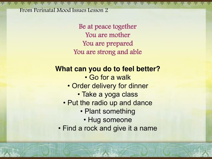 From Perinatal Mood Issues Lesson 2