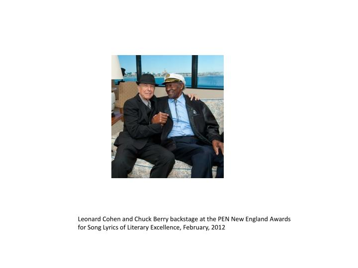 Leonard Cohen and Chuck Berry backstage at the PEN New England Awards