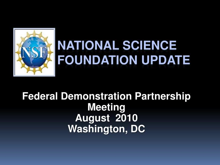 federal demonstration partnership meeting august 2010 washington dc n.