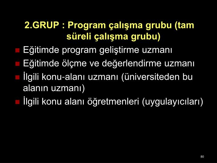 2.GRUP : Program çalışma grubu (tam süreli çalışma grubu)