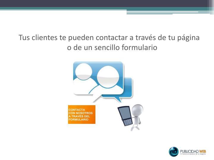 Tus clientes te pueden contactar a través de tu página o de un sencillo formulario