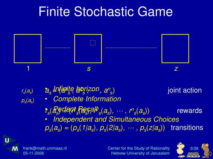 Finite stochastic game