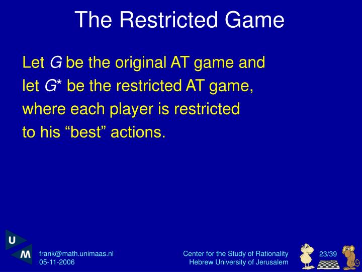 The Restricted Game