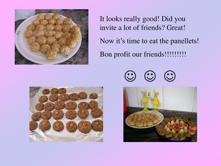 It looks really good! Did you invite a lot of friends? Great!