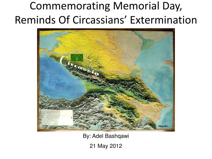 commemorating memorial day reminds of circassians extermination n.