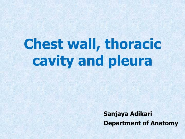 chest wall thoracic cavity and pleura n.