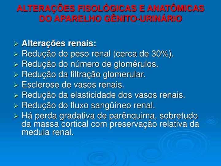 ALTERAÇÕES FISOLÓGICAS E ANATÔMICAS DO APARELHO GÊNITO-URINÁRIO