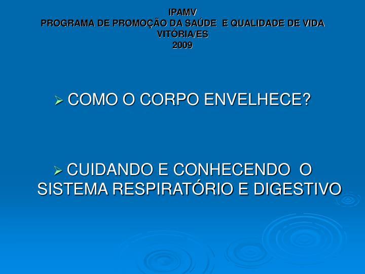 Ipamv programa de promo o da sa de e qualidade de vida vit ria es 2009