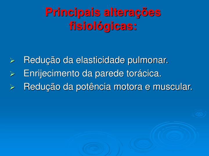 Principais alterações fisiológicas:
