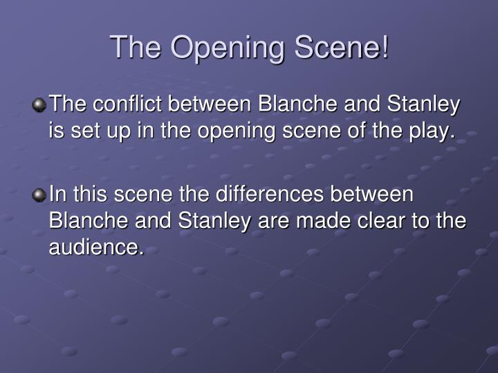 the conflict between stanley blanche in a What we see in the power struggle between blanche and stanley in streetcar that is, one acts and the other reacts if blanche tries to take control of the situation by influencing stella, stanley tries to undo.
