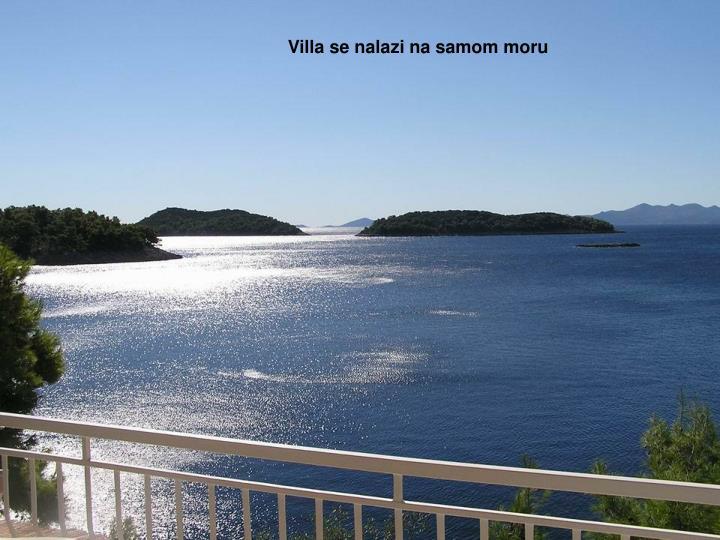 Villa se nalazi na samom moru