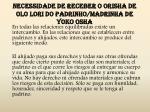 necessidade de receber o orisha de olo lori do padrinho madrinha de yoko osha3