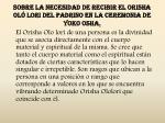 sobre la necesidad de recibir el orisha ol lori del padrino en la ceremonia de yoko osha