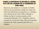 sobre la necesidad de recibir el orisha ol lori del padrino en la ceremonia de yoko osha5