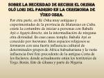 sobre la necesidad de recibir el orisha ol lori del padrino en la ceremonia de yoko osha6