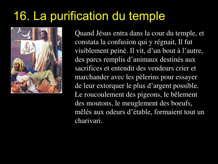 16. La purification du temple