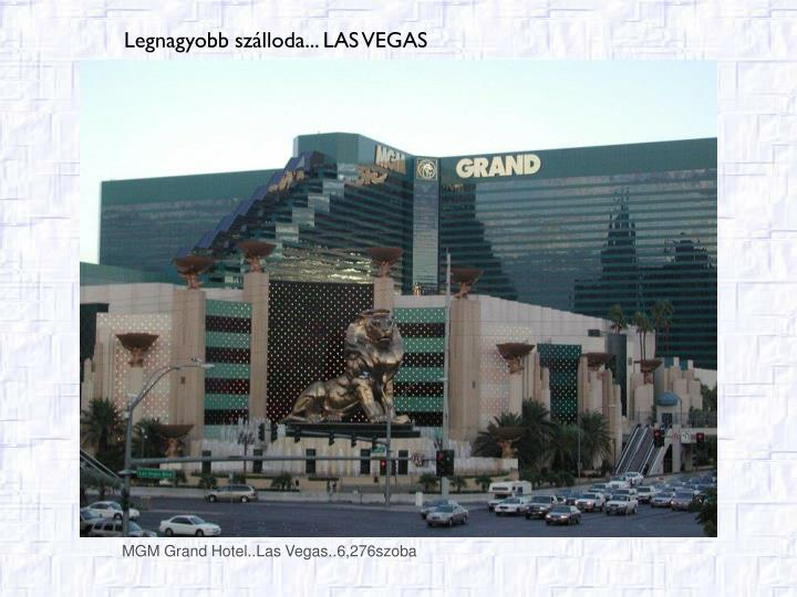 MGM Grand Hotel..Las Vegas..6,276