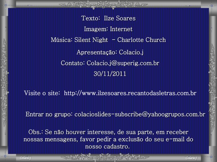Texto:  Ilze Soares