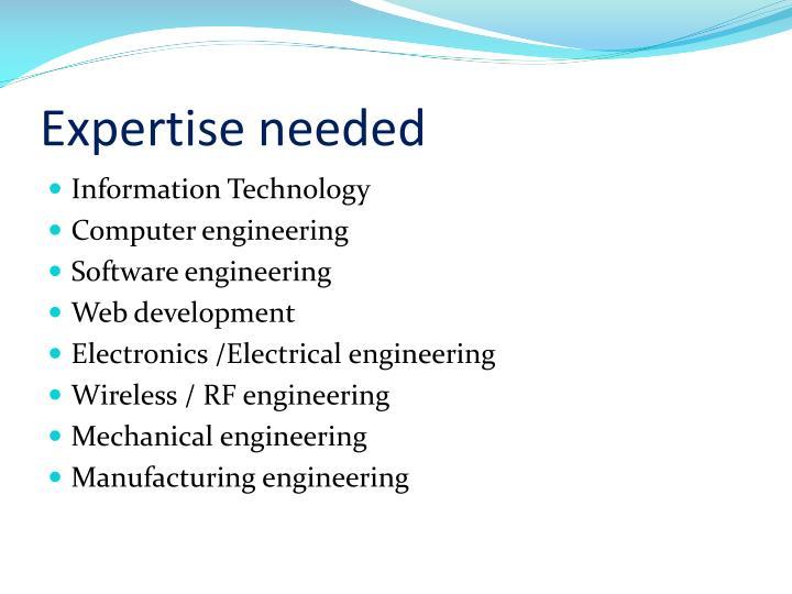 Expertise needed