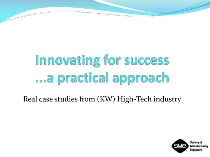 Innovating for success a practical approach