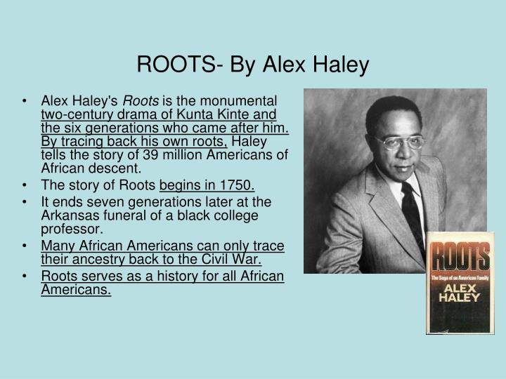 ROOTS- By Alex Haley