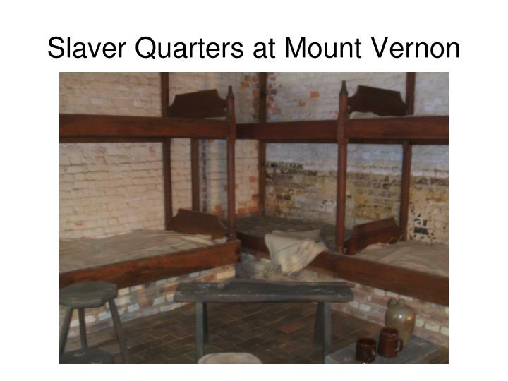Slaver Quarters at Mount Vernon