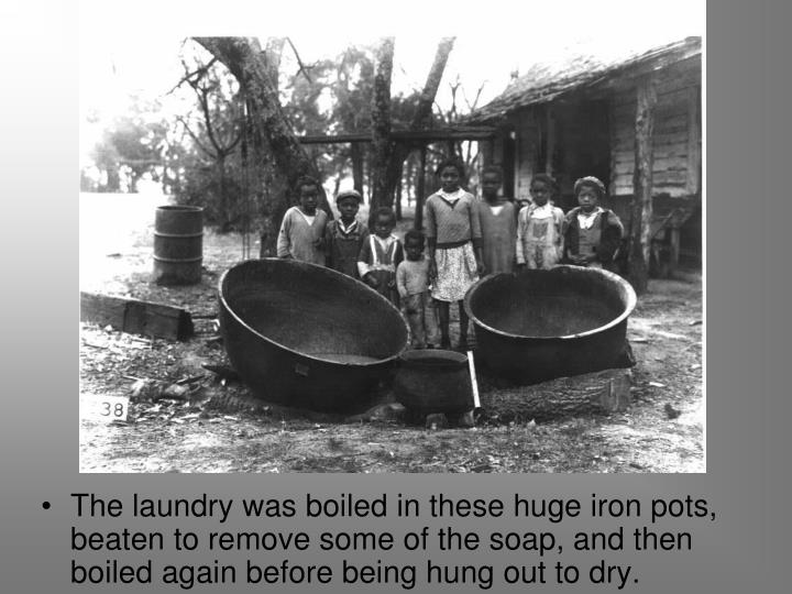 The laundry was boiled in these huge iron pots, beaten to remove some of the soap, and then boiled again before being hung out to dry.