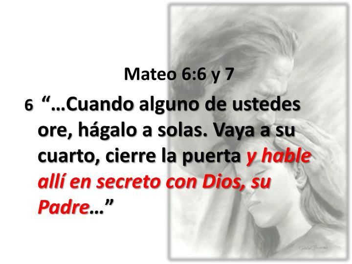Mateo 6:6 y 7