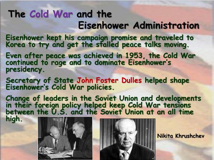 the eisenhower administration and the cold war The basic contours of the cold war were in place by 1953  hitchcock makes a convincing case that the eisenhower administration played a more constructive part in the civil-rights struggles of.