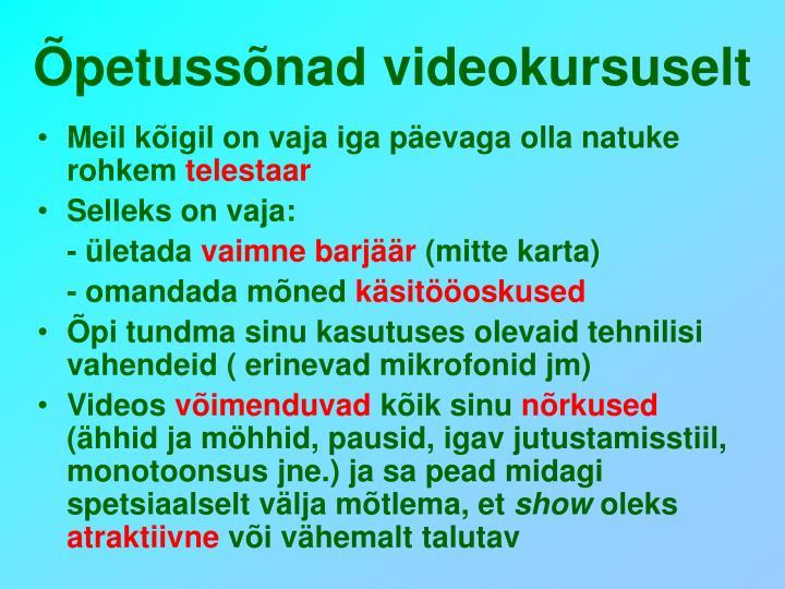 Õpetussõnad videokursuselt