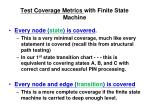 test coverage metrics with finite state machine