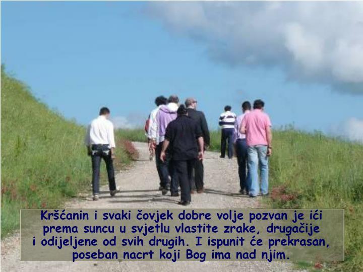 Kršćanin i svaki čovjek dobre volje pozvan je ići prema suncu u svjetlu vlastite zrake, drugačije