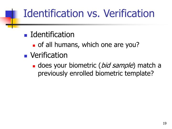 Identification vs. Verification