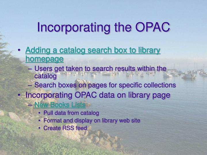 Incorporating the OPAC