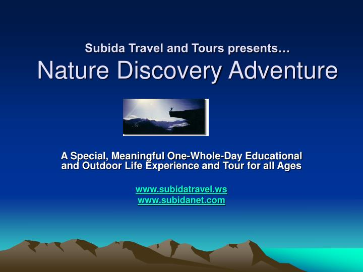 Subida travel and tours presents nature discovery adventure