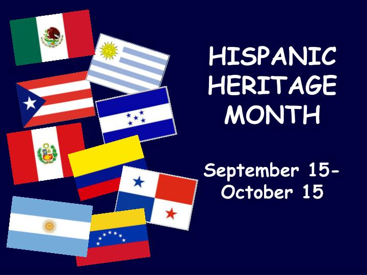 ppt hispanic heritage month september 15 october 15 powerpoint