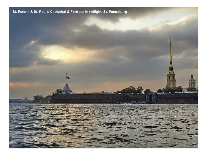 St. Peter's & St. Paul's Cathedral & Fortress in twilight, St. Petersburg