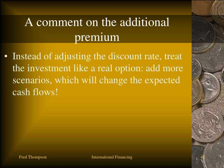 A comment on the additional premium