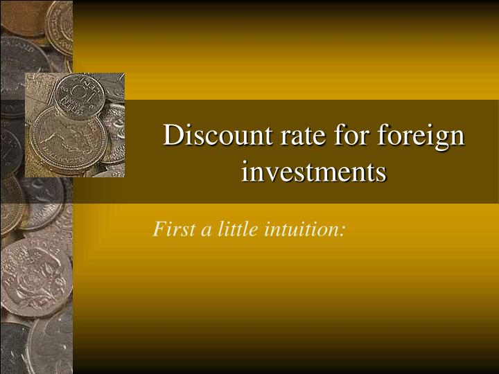 Discount rate for foreign investments