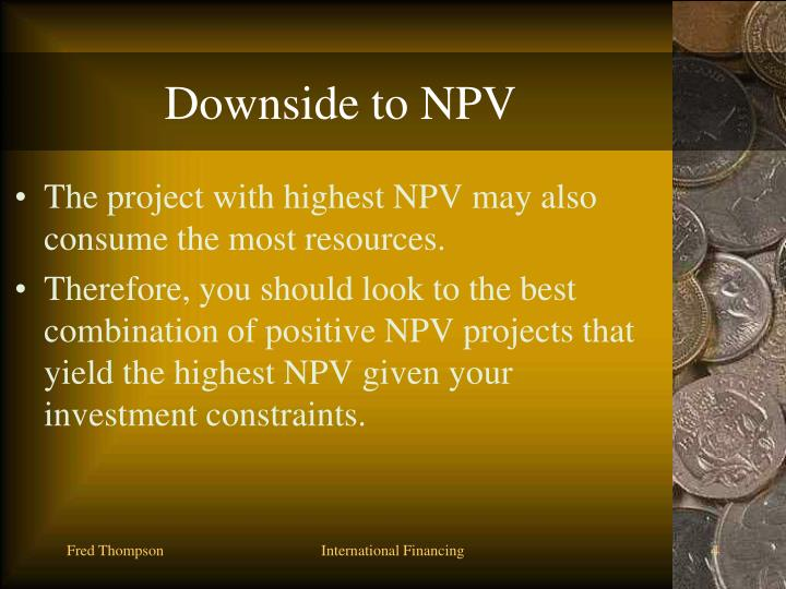 Downside to NPV