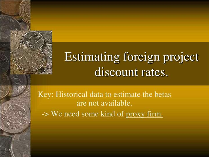 Estimating foreign project discount rates.