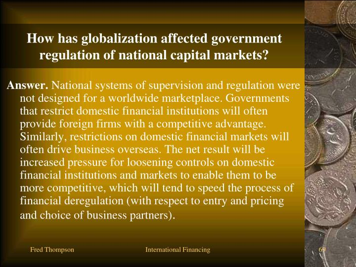 How has globalization affected government regulation of national capital markets?
