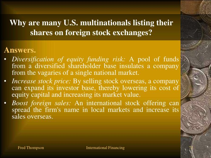 Why are many U.S. multinationals listing their shares on foreign stock exchanges?