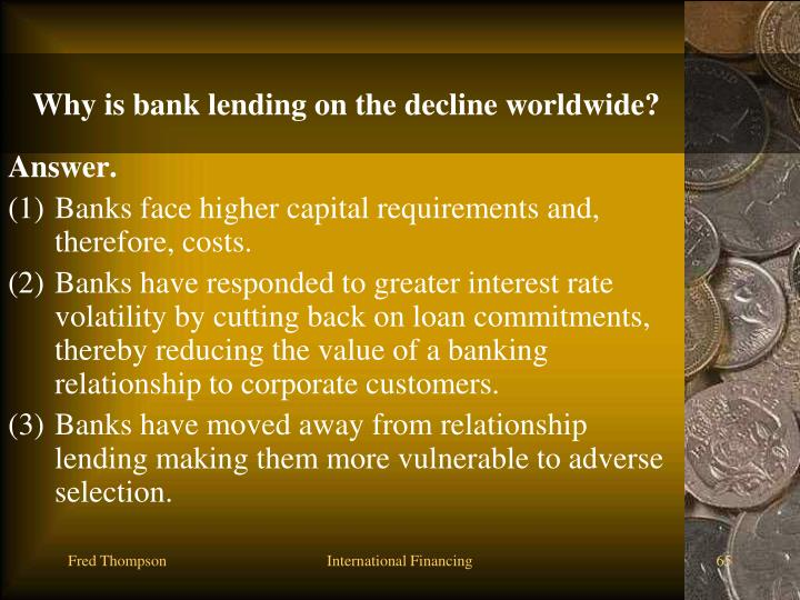 Why is bank lending on the decline worldwide?