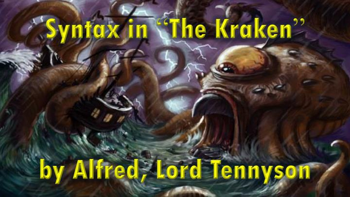analysis of the kraken by lord tennyson Annotation prompts for alfred tennyson's 'the kraken' 'the kraken' is about a legendary vast sea monster, that allegedly dwells off the coast of norway and greenland.