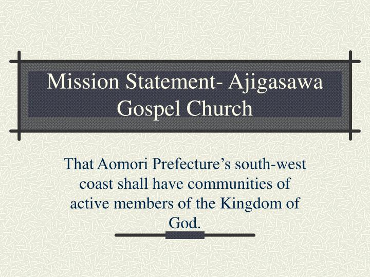 mission statement ajigasawa gospel church n.