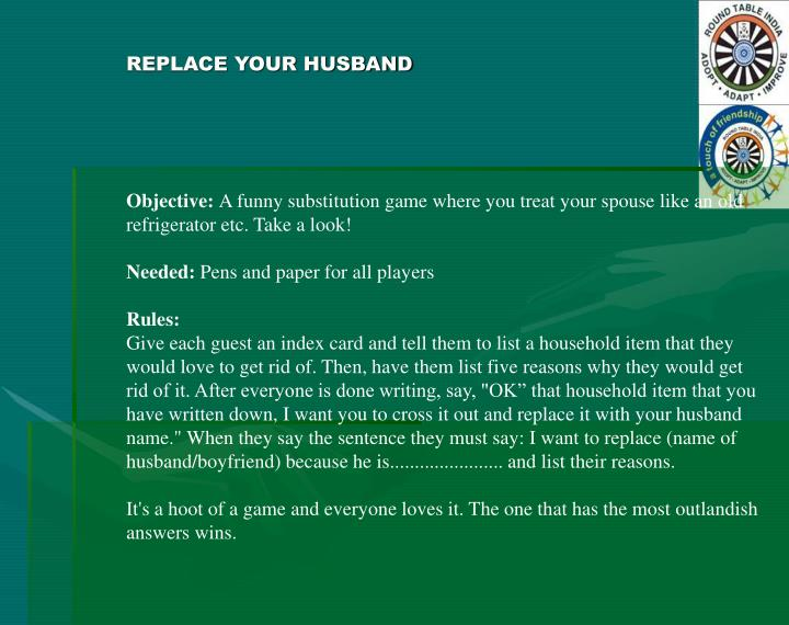REPLACE YOUR HUSBAND