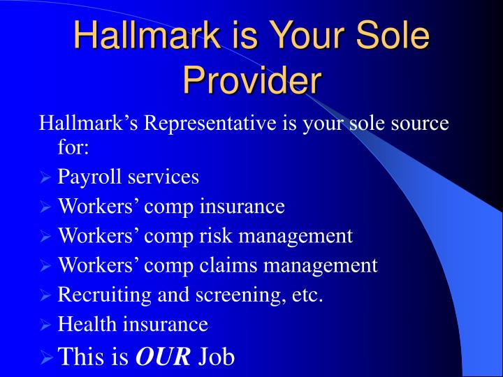 Hallmark is Your Sole Provider