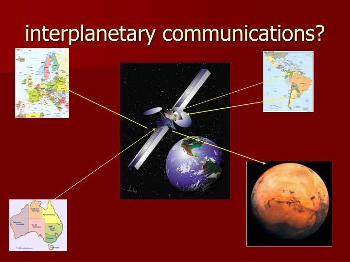 interplanetary communications?
