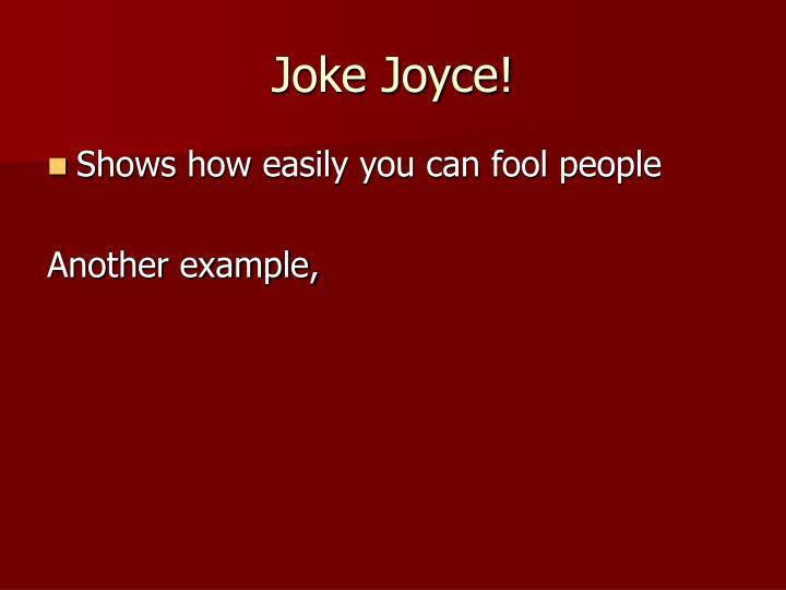 Joke Joyce!